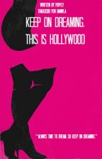 Keep on Dreaming, This is Hollywood by danivla