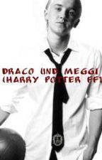 Draco und Meggi ( Harry Potter FF) by Dancerintherain