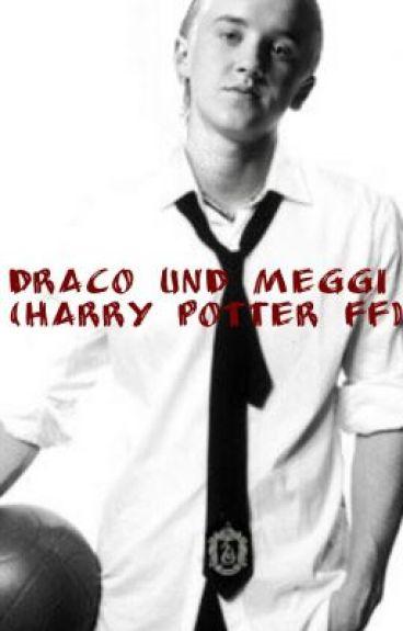 Draco und Meggi ( Harry Potter FF)