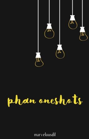 phan oneshots by marvelousdil