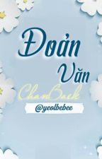 Đoản văn Chanbaek (Yeolbebee)  by yeolbebee614