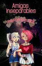 Amigas Inseparables by EmilyRodriguez3105