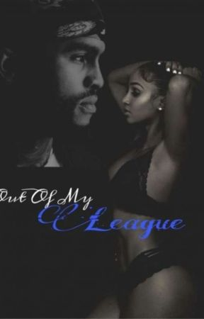 Out Of My League (A Dave East and Bernice Burgos Story) by kitad2008