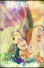 My only dream (Nightdream) [Cancelada hasta nuevo aviso] by Shinya7u7-Fanfics