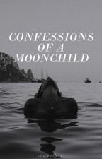 Confessions of a Moonchild┊✓ by polarhoidinq