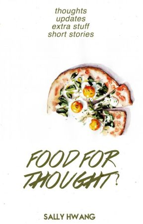 Food For Thought? (Updates & Extras) by sall_hwa