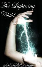 The Lightning Child by teRRoRXtRuth