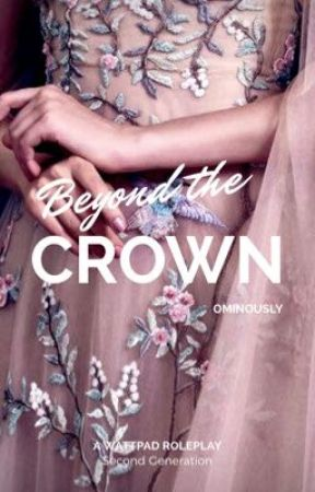 Beyond the Crown: Second Generation Selection Roleplay [OPEN 21/24] by Ominously