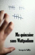 Ma quinzaine sans Wattpadium by Failariel_Luinwe