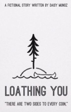 Loathing You by JustDaisy775