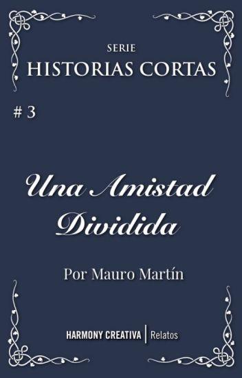 Una Amistad Dividida (Versión Original) de Mauro Martín