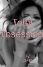 Total Obsession  by XOXTNA