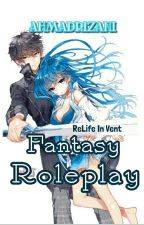 Fantasy Roleplay : ReLife In Vent (CLOSED) by AhmadRizani