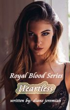 Royal Blood Series - Heartless by DianeJeremiah