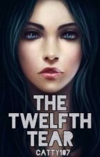 The Twelfth Tear | Juvian School Series Book #1 by catty107