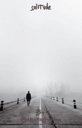 1️⃣Solitude | Edward Cullen X Reader by ClockWatchGuardian