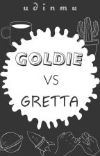 Goldie vs Gretta by udinmu