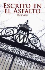 Escrito en el Asfalto by Rokyuu