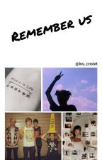 Remember us [5SOS] by lily_lou2002