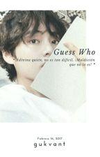 Guess Who ღ ⌜k+v⌟ by TAEGYUTA