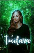 Tocilara [Vol 1] by Girlangel28pui