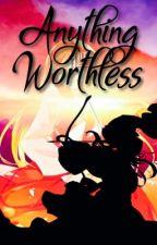 Anything But Worthless [Akakstuki no Yona Fanfic] by elovesatuhoa