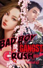Badboy Gangsta Crush by CinthiaGigii