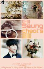 Choi Seungcheol's Bride by SCoupsTasTu95