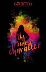 The Side Character ☑  by ZarinLyss