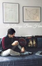 It's Always Been Him. { Harry & Louis. } by foreveryoursharry