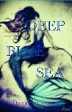 DEEP BLUE SEA(BOOK 1 by pretty_ssinz7