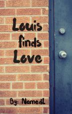 Louis Finds Love [ON HOLD] by NamedL