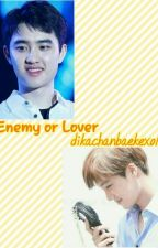 Enemy Or Lover by dikachanbaekexol