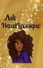 Ask Hazel Levesque by itsyametaldetector