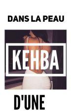 ||DANS LA PEAU D'UNE KEHBA|| by Nayou_