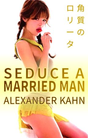 Seduce Married Man by AlexanderKahn
