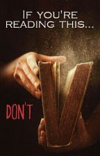 If you're reading this,  Don't!  by Elionaga