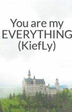 You are my EVERYTHING (KiefLy) by ReuEllakimBuenCorpuz