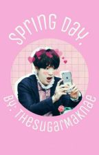 Spring Day - Yoongi x Reader by TheSugarMaknae