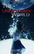 The Unordinary World (2017) by LanderMilesDellomes