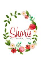 Shorts by My_Dreamless_Story