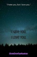 I Hate You I Love You ||BTS Jimin|| by ChimChimTaeKookies