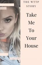 Take Me To Your House by JuliaWolfgang