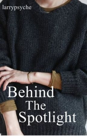 Behind The Spotlight (Larry Stylinson) by larrypsyche