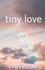 Tiny Love (scomiche) by simplyemmett