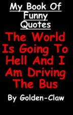 My Book of Funny Quotes by Golden-Claw