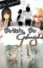 Birlikte, Bir Geleceğe!.. by TobiSenpai01