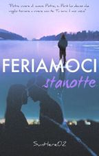 Feriamoci stanotte  by SunHere