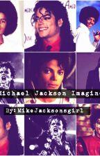 Michael Jackson Imagines by MikeJacksonsgirl