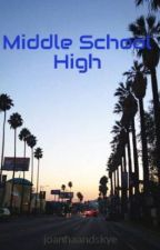 Middle School High by joannaandskye